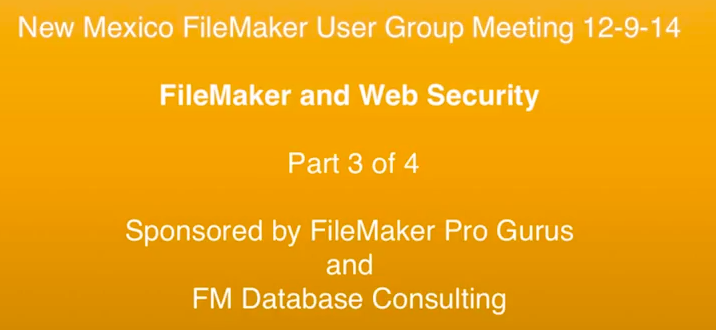 Web Security and FileMaker Pro Video - Part 3